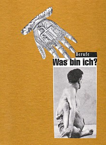 Was bin ich?  11,3 x 15,1 cm, Collage 2011